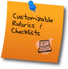 Customizable Rubrics & Checklists